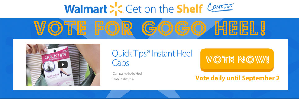 GoGoHeel - Walmart Get on the Shelf Contest