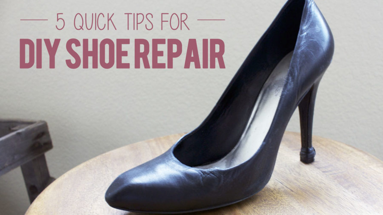 5 Quick Tips For Diy Shoe Repairs Gogoheel
